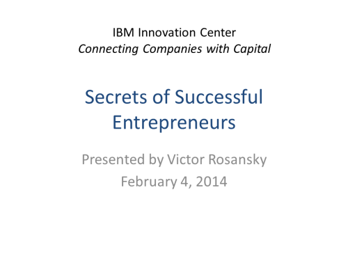 IBM Presentation by Victor Rosansky on at IBM Innovation Center, Cambridge MA on February 4, 2014